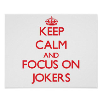 Keep Calm and focus on Jokers Posters