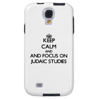 Keep calm and focus on Judaic Studies Galaxy S4 Case