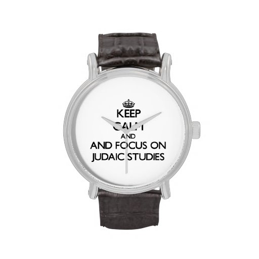 Keep calm and focus on Judaic Studies Wrist Watches