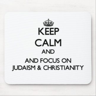 Keep calm and focus on Judaism & Christianity Mousepads