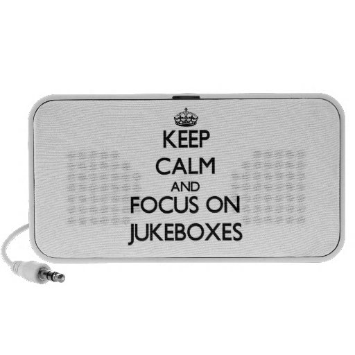 Keep Calm and focus on Jukeboxes Laptop Speakers