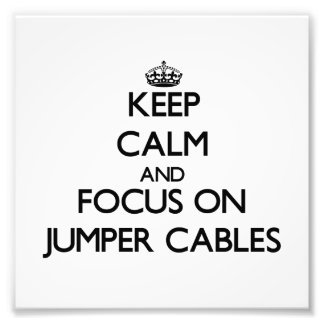 Keep Calm and focus on Jumper Cables Photo Print
