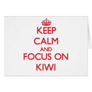 Keep Calm and focus on Kiwi Greeting Card