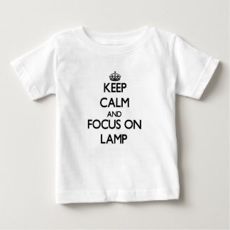 Keep Calm and focus on Lamp Baby T-Shirt