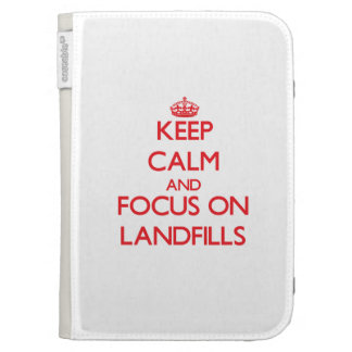 Keep Calm and focus on Landfills Kindle 3G Cases