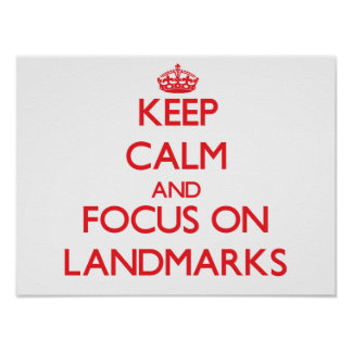 Keep Calm and focus on Landmarks Poster