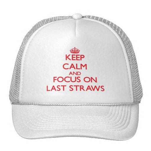 Keep Calm and focus on Last Straws Trucker Hats