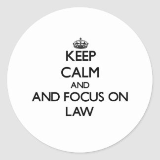 Keep calm and focus on Law Stickers