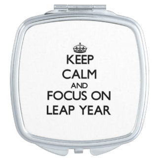 Keep Calm and focus on Leap Year Vanity Mirror