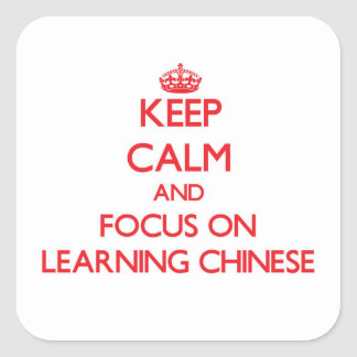 Keep Calm and focus on Learning Chinese Square Sticker