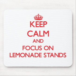Keep Calm and focus on Lemonade Stands Mousepads