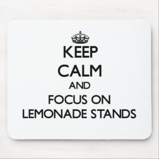 Keep Calm and focus on Lemonade Stands Mousepad