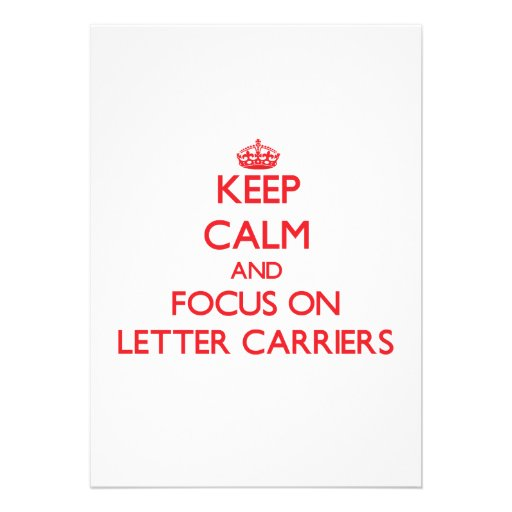 Keep Calm and focus on Letter Carriers Cards