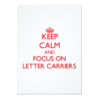 "Keep Calm and focus on Letter Carriers 5"" X 7"" Invitation Card"