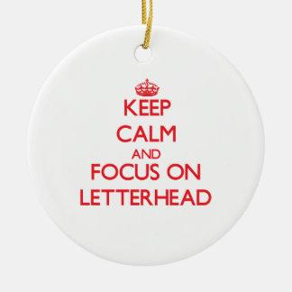 Keep Calm and focus on Letterhead Round Ceramic Decoration
