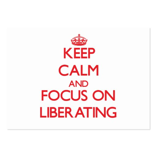 Keep Calm and focus on Liberating Business Card Template