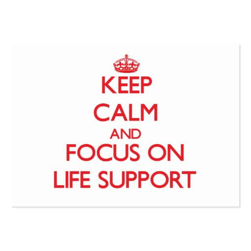 Keep Calm and focus on Life Support Business Card