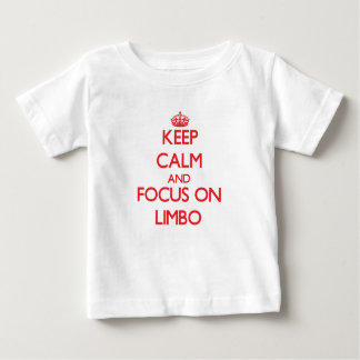 Keep Calm and focus on Limbo T Shirts