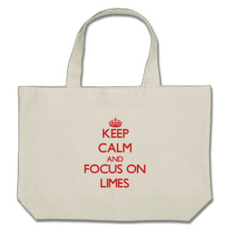 Keep Calm and focus on Limes Canvas Bags