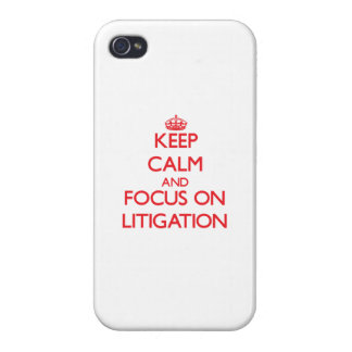 Keep Calm and focus on Litigation iPhone 4 Cover