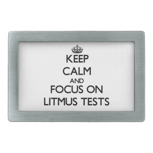 Keep Calm and focus on Litmus Tests Rectangular Belt Buckle