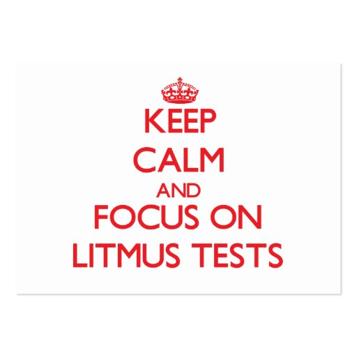 Keep Calm and focus on Litmus Tests Business Cards