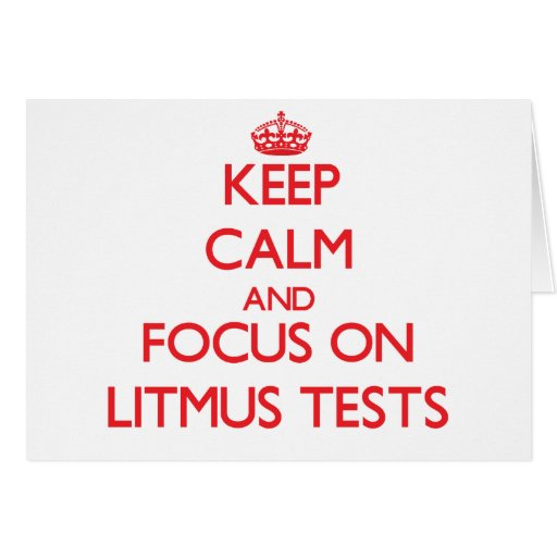 Keep Calm and focus on Litmus Tests Cards