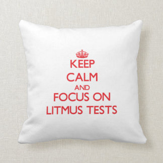 Keep Calm and focus on Litmus Tests Throw Pillow