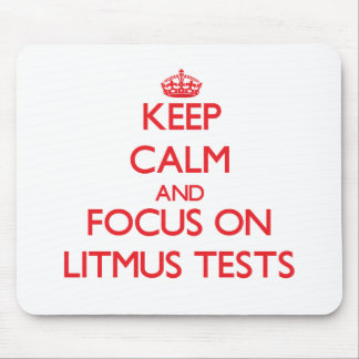 Keep Calm and focus on Litmus Tests Mouse Pad