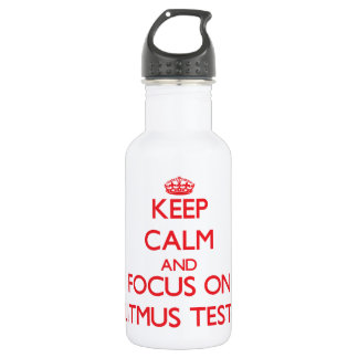 Keep Calm and focus on Litmus Tests 532 Ml Water Bottle