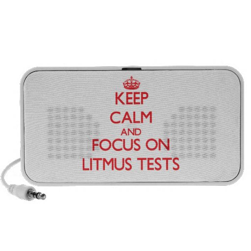 Keep Calm and focus on Litmus Tests Travelling Speaker