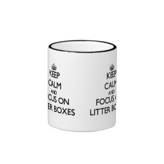 Keep Calm and focus on Litter Boxes Ringer Mug