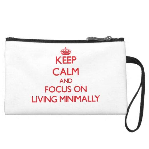 Keep Calm and focus on Living Minimally Wristlets