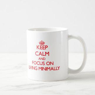 Keep Calm and focus on Living Minimally Basic White Mug