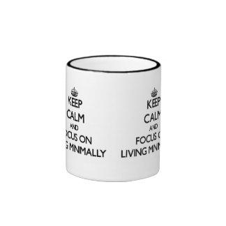 Keep Calm and focus on Living Minimally Coffee Mugs