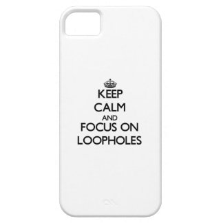 Keep Calm and focus on Loopholes iPhone 5 Cover