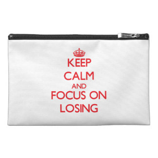 Keep Calm and focus on Losing Travel Accessories Bag