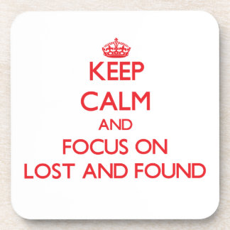 Keep Calm and focus on Lost And Found Beverage Coaster