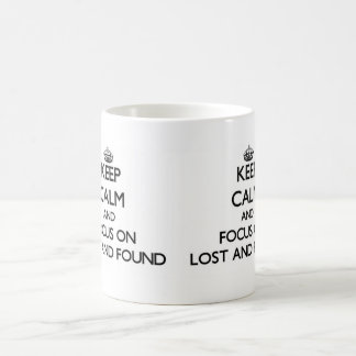 Keep Calm and focus on Lost And Found Coffee Mug