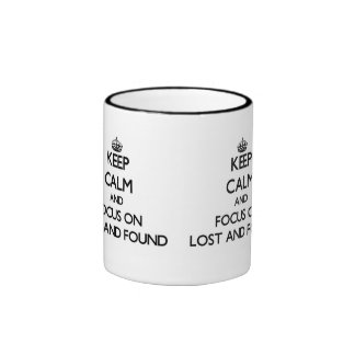 Keep Calm and focus on Lost And Found Mug
