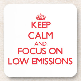 Keep Calm and focus on LOW EMISSIONS Beverage Coaster