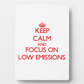 Keep Calm and focus on LOW EMISSIONS Display Plaques