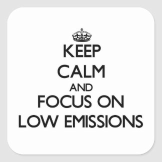 Keep Calm and focus on LOW EMISSIONS Stickers