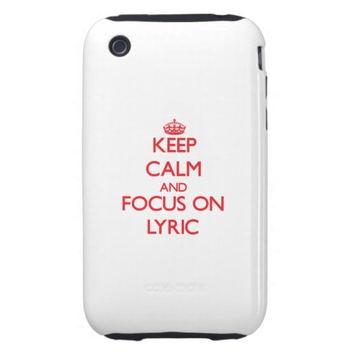 Keep Calm and focus on Lyric iPhone 3 Tough Covers