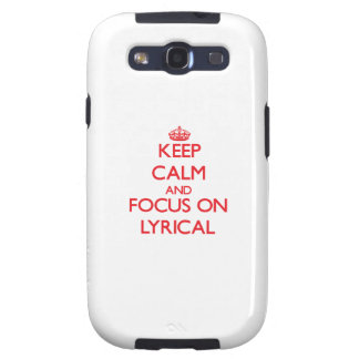 Keep Calm and focus on Lyrical Galaxy S3 Cases