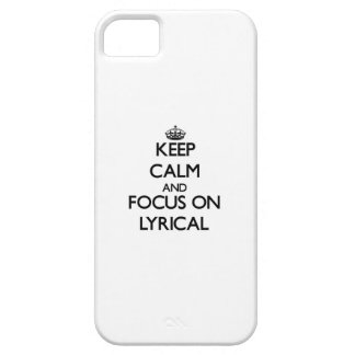 Keep Calm and focus on Lyrical iPhone 5 Cases