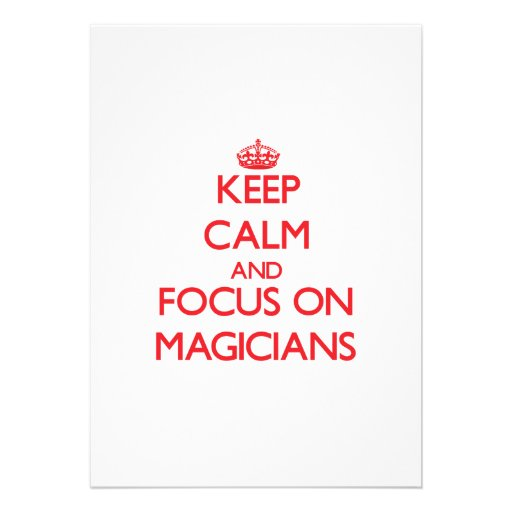 Keep Calm and focus on Magicians Custom Invitations