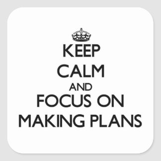 Keep Calm and focus on Making Plans Stickers