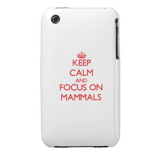 Keep Calm and focus on Mammals iPhone 3 Covers