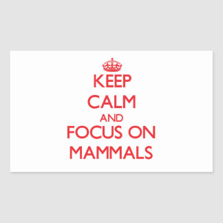 Keep Calm and focus on Mammals Stickers